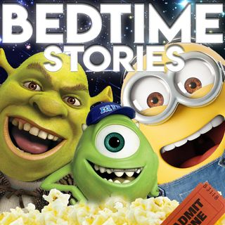 Bedtime Stories - Movies!