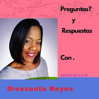 Preguntas y Respuestas con Diossanta Reyes