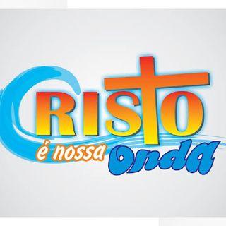 CRISTO É NOSSA ONDA 📻🎧🎤📻 📢 NO AR !!