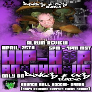 Hip Hop Anonymous Vol.4 W/Bounce Ball Boogie Album Review Greed (4-25-18)