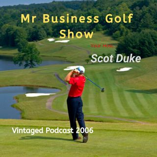 Mr Business Golf Show October 9, 2006