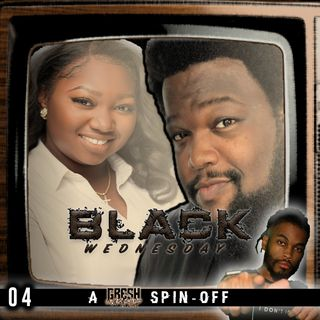 Entanglement Has To Go! | Black Wednesday 004 [Featuring BK Jackson & Shay Pinckney]