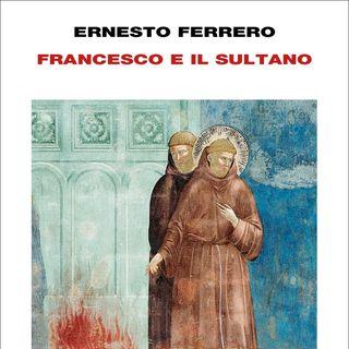 """Ernesto Ferrero """"Francesco e il Sultano"""""""