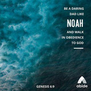Daring Dads of the Bible: Noah