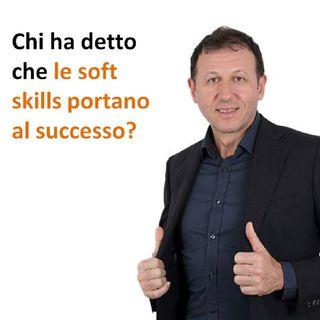 Chi ha detto che le soft skills portano al successo