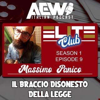 Massimo Panico: Il Braccio Disonesto della Legge - Elite Club Podcast Ep 09