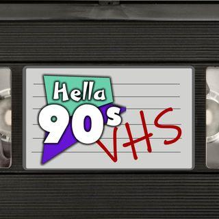 Hella 90s - VHS - Ep 002