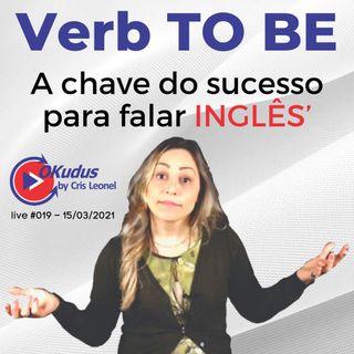 #019 - Verb TO BE - A chave do sucesso para falar INGLÊS