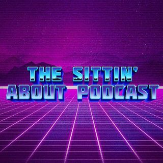 Sittin' About Podcast