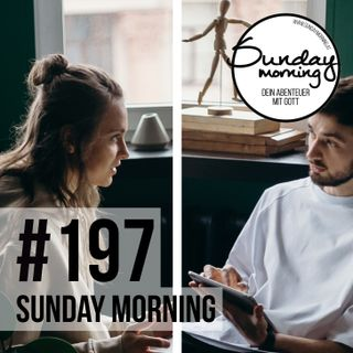 KONFLIKTE GUT KLÄREN | Sunday Morning #197
