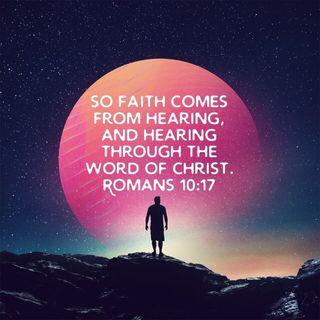 Episode 208: Romans 10:17 (August 6, 2018)