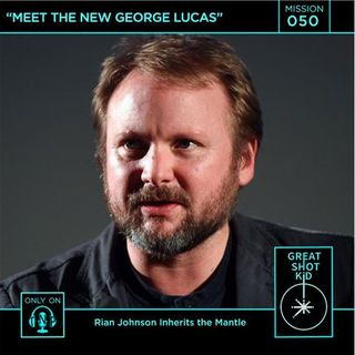 Mission 50: Meet the New George Lucas