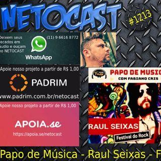 NETOCAST 1213 DE 01/11/2019 - Papo de Música - Raul Seixas - Fabianno Cris