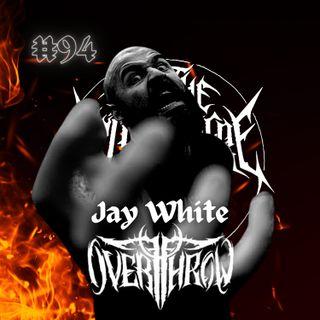 #94 - Jay White (Overthrow UK)
