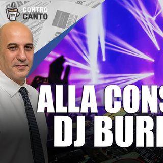 Alla consolle Dj Burioni - Il Controcanto - Rassegna stampa del 21 Maggio 2021