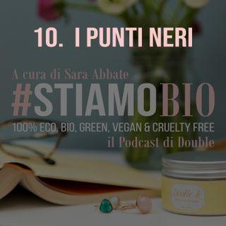 10^ puntata - I Punti Neri - #stiamobio - il Podcast di Double B
