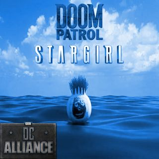 Doom Patrol & Stargirl Penultimate Episodes Reviewed : DC Alliance Chapter 10