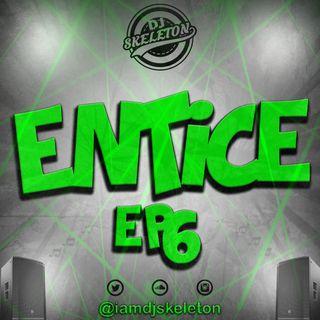 ENTICE EP 6