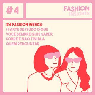 #4 Fashion Weeks: (Parte de) Tudo o que você sempre quis saber sobre e não tinha a quem perguntar