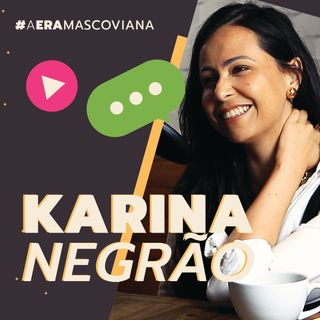Karina Negrão #1 - Empreendedorismo e Pandemia