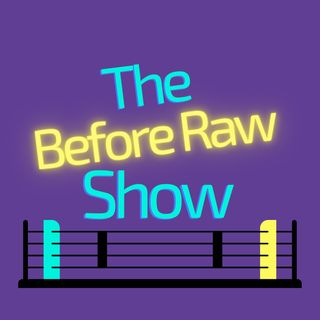 The Before Raw Show