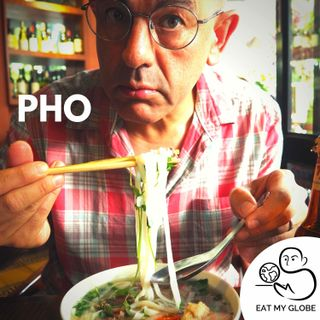 Pho Real: The History of Pho