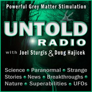 Untold Radio AM - The Living Sky with Film Maker and Researcher Scott Deschaine