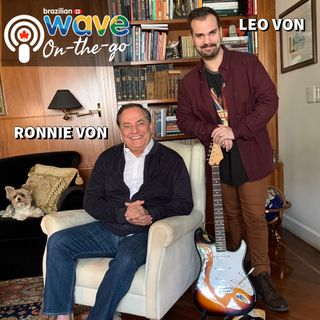 Episódio #5 - Ronnie Von e Leo Von: Pai e filho conversam sobre modernidade, mídia e meios de comunicação