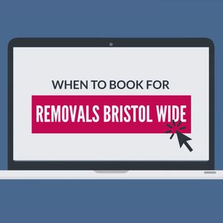 When To Book For Removals Bristol Wide