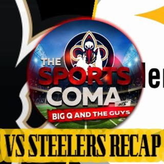 TSC #293 SAINTS VS STEELERS RECAP