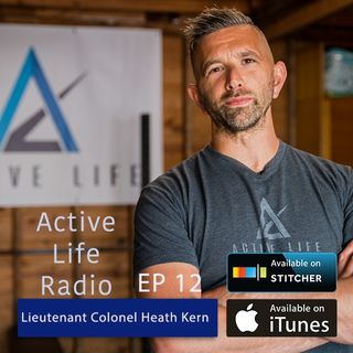 Active Life Radio 12: SPECIAL EPISODE - Is the USA Becoming Too Unhealthy To Stay a Military Power? With The US Air Force w/ Lieutenant Colo