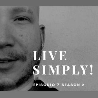 S2 E7 - Live Simply