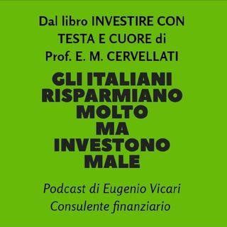 Gli Italiani Risparmiano Molto, Ma Investono Male.