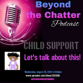 Child Support. Let's Talk About This!  S2 EP 25