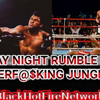 SUNDAY NIGHT RUMBLE IN THE MOTHERF@$KING JUNGLE