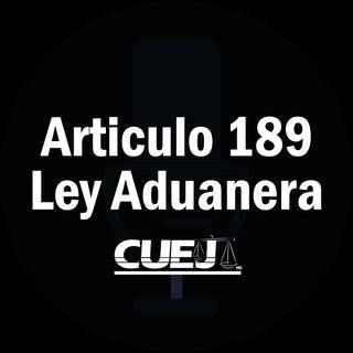 Articulo 189 Ley Aduanera México