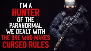 """""""I'm a HUNTER of the Paranormal. We dealt with the one who makes CURSED rules"""" Creepypasta"""
