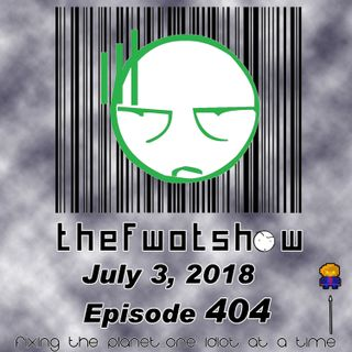 The FWOT Show - July 03, 2018