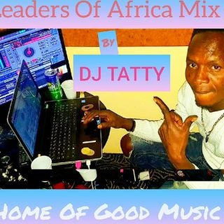Episode 3 - Leaders Of Africa Mix By (DJ RATTY)