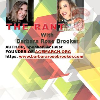 The Rant with Barbara Rose Brooker and her guest Suzy Unger 9_2_20