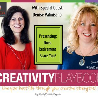 Does Retirement Scare You? with Special Guest, Denise Palmisano