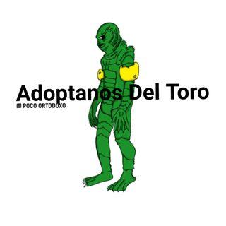 Adoptanos Guillermo del Toro Episodio 5 T2