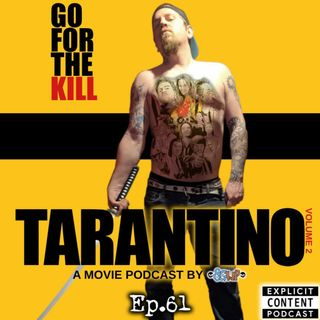 Ep 61 - Tarantino Vol 2