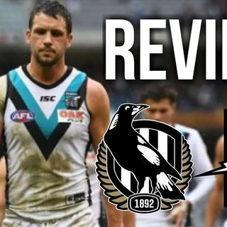 ThePear: REVIEW Port Adelaide Vs Collingwood  Round 22 2018 [SEASON OVER]