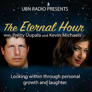 The Eternal Hour with Preity Upala and Kevin S. Michaels - 6/2/16