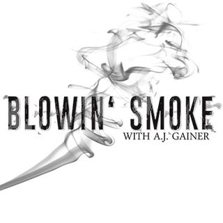 Blowin' Smoke w/ AJ Gainer Ep.7 More music!!