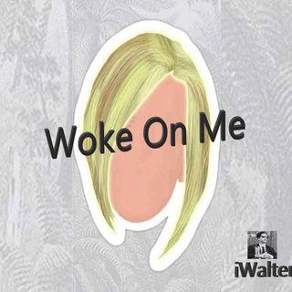 iWalter - Woke on Me