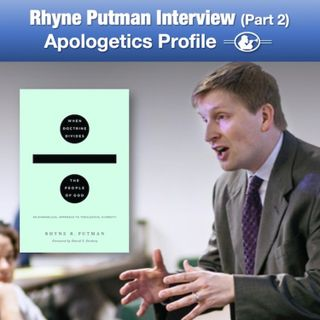 "24 Rhyne Putman Interview Part 2: ""When Doctrine Divides the People of God"""