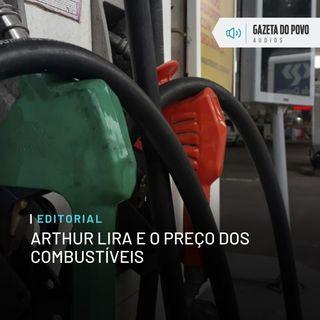 Editorial: Arthur Lira e o preço dos combustíveis