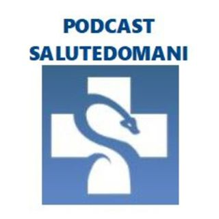 Podcast Salutedomani, coronavirus in lacrime e acque reflue